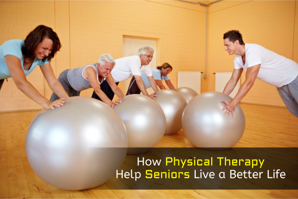 How Physical Therapy Help Seniors Live a Better Life